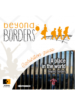 A place in the world. Beyond borders. Exhibition guide